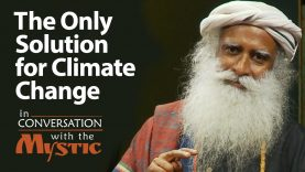 The Only Solution to Climate Change & Scarce Natural Resources | Suhel Seth with Sadhguru