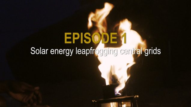 Sunshine Stories. Episode1 Solar energy leapfrogging central grids