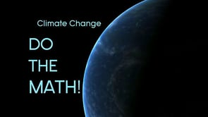 Climate Change DO THE MATH!