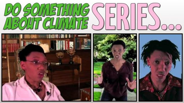 Do Something About Climate – Series Premiere!