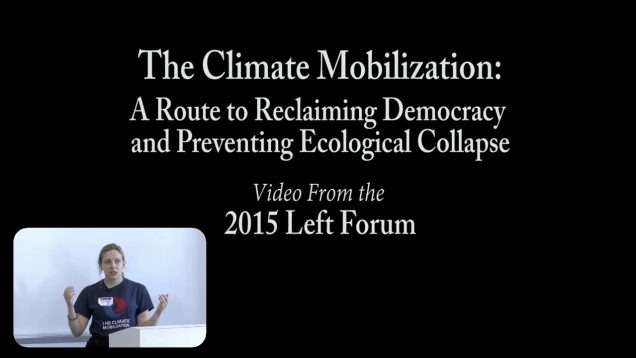 The Climate Mobilization:  A Route to Reclaiming Democracy & Preventing Ecological Collapse