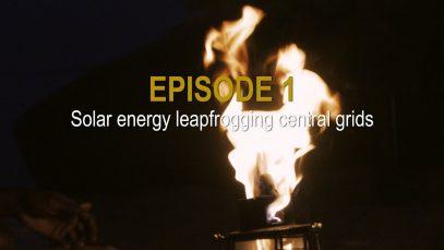 Sunshine Stories. Episode1 Solar energy leapfrogging central grids