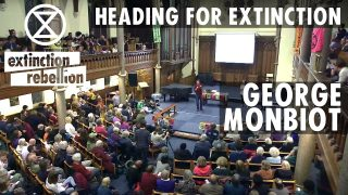 'Heading for Extinction' – Oxford Extinction Rebellion talk with George Monbiot and friends.