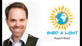 Shed A Light: Rupert Read – This civilisation is finished: so what is to be done?